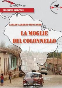la moglie del colonnello 211x300 GORDIANO LUPI INTERVISTA CARLOS ALBERTO MONTANER