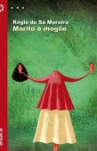 MARITO È MOGLIE, DI RÉGIS DE SÁ MOREIRA